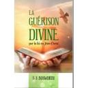 LA GUERISON DIVINE par la foi en Jésus-Christ